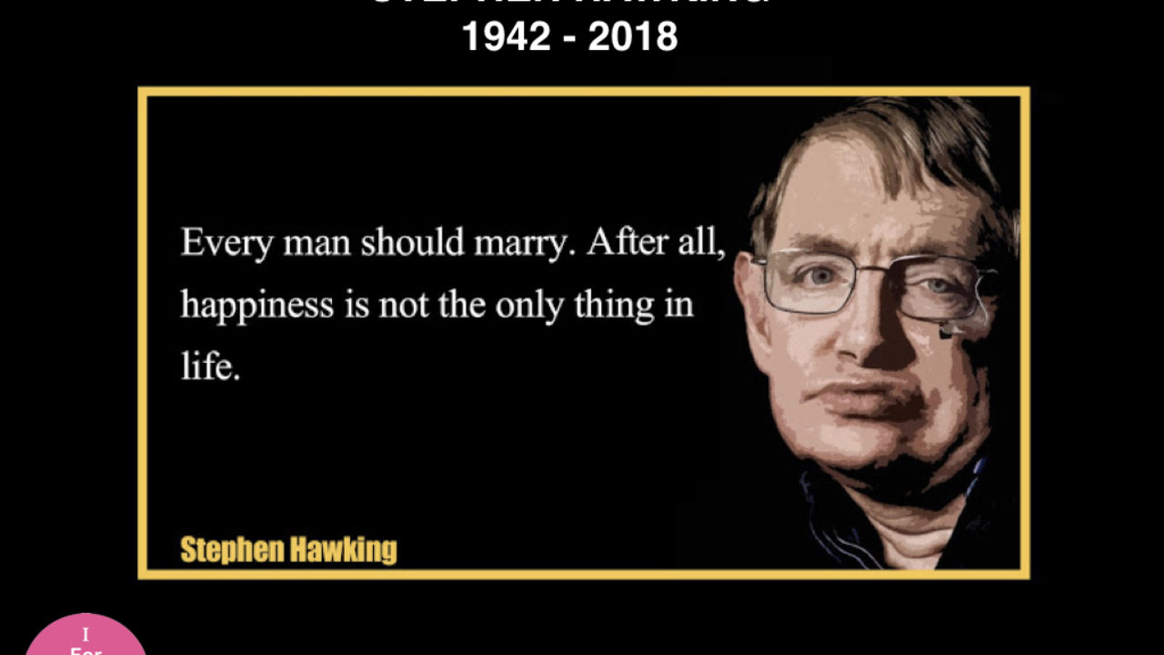 Top 8 Stephen Hawking Quotes To Motivate You To Dream Think