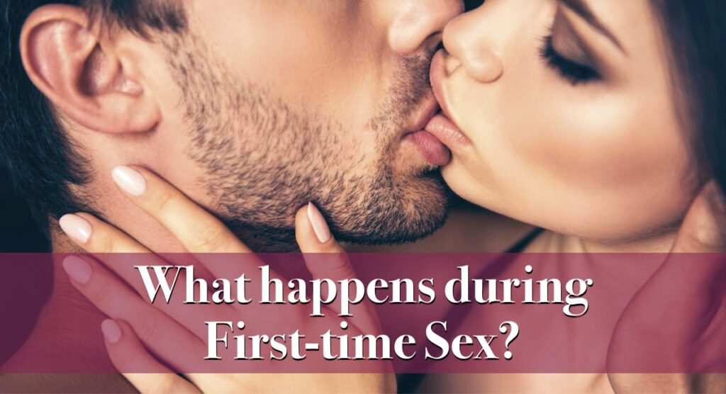 Is to like the have sex it first time what 11 Things