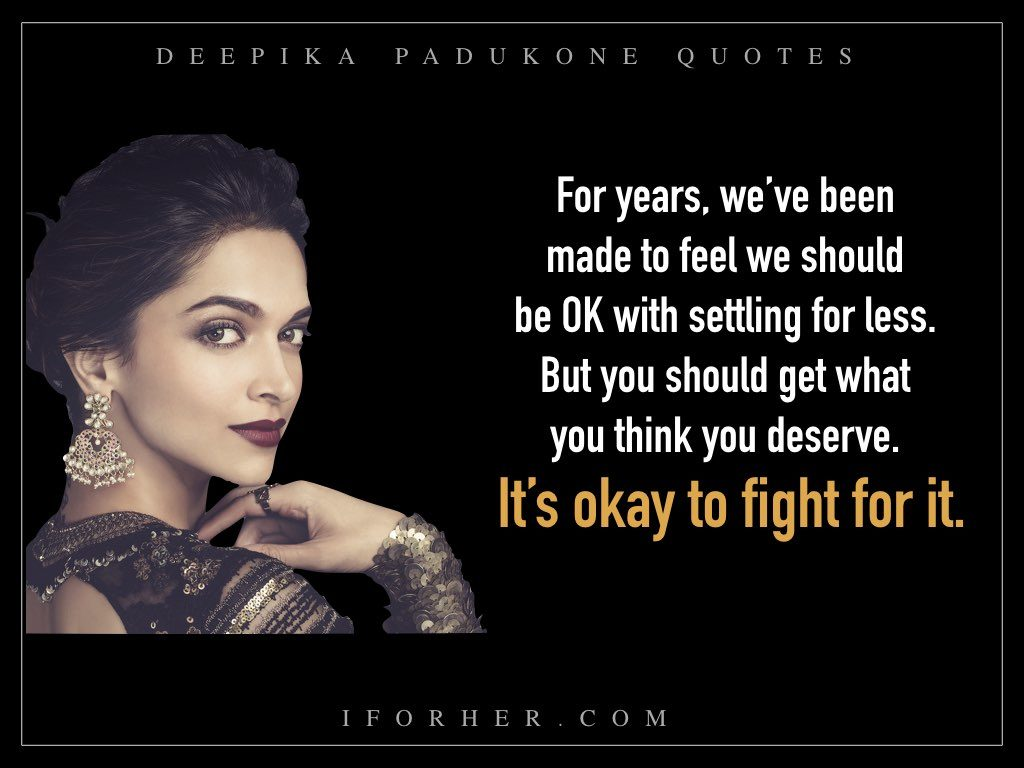 11 Deepika Padukone's Quotes That Show What Strong Women ...