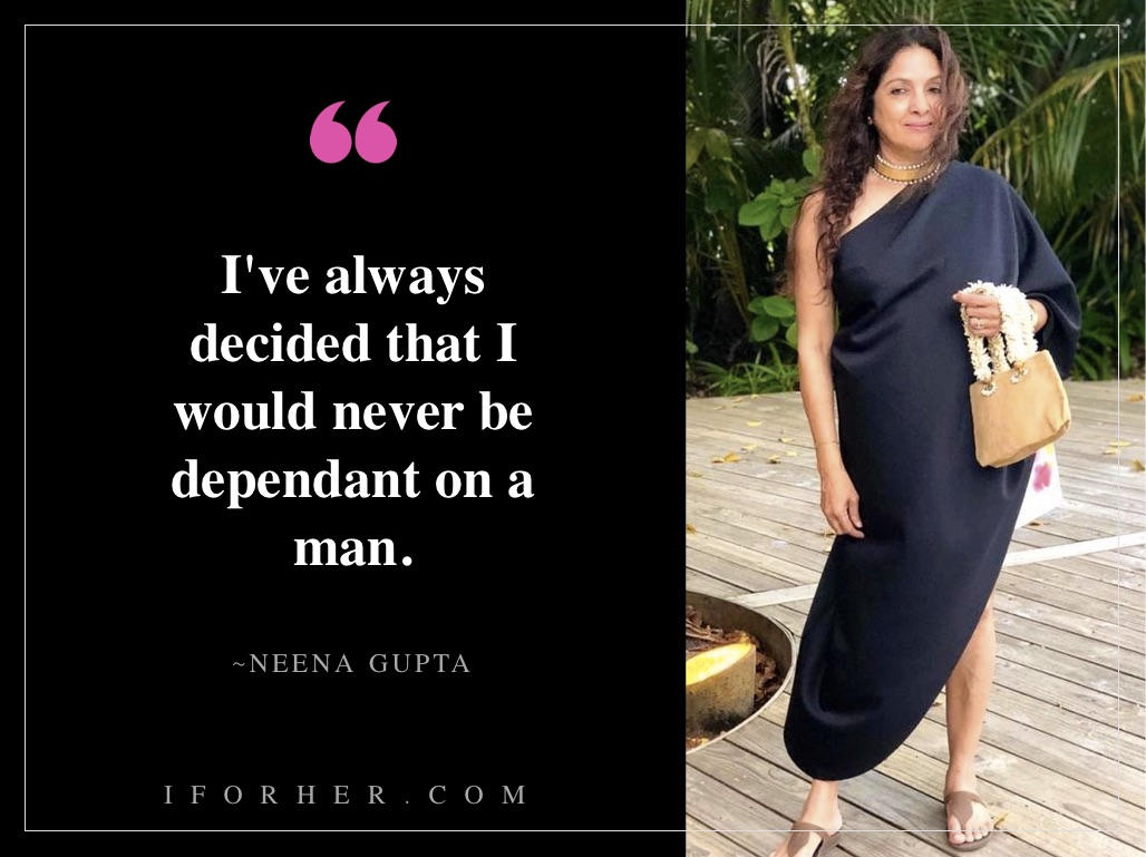 Neena-Gupta-Quotes-On-Being-Independent