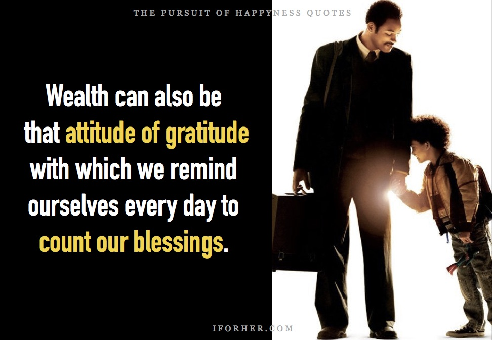 Pursuit Of Happyness Quotes: Wealth can also be that attitude of gratitude